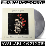 Drivin N Cryin | Live The Love Beautiful | Clear & Blue Vinyl Available