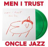 Men I Trust   Oncle Jazz   2LP Translucent Green
